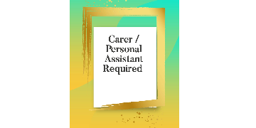 CARER, PA (Only serious enquires. Not cash in hand)
