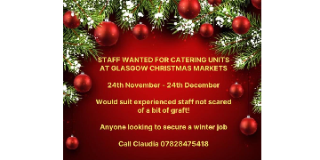 Glasgow Christmas market George sq 25th Nov- 29th Dec many job roles available - catering etc